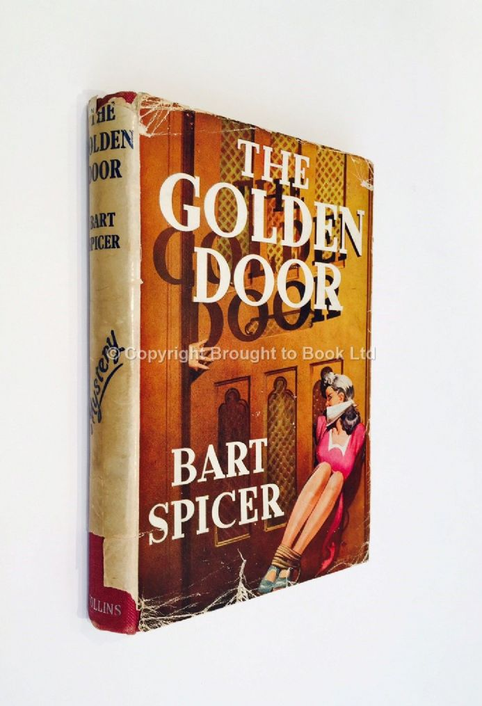 The Golden Door by Bart Spicer First Edition Collins 1951